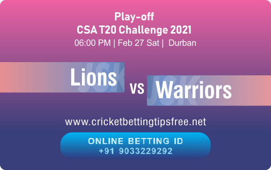 Cricket Betting Tips And Match Prediction For Lions vs Warriors Play-off With Online Betting Tips Cbtf Cricket-Free Cricket Tips-Match Tips-Jsk Tips