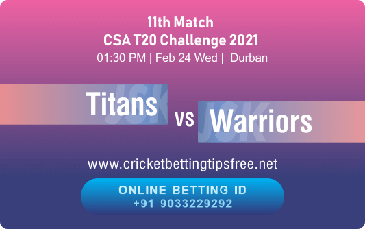 Cricket Betting Tips And Match Prediction For Titans vs Warriors 11th Match With Online Betting Tips Cbtf Cricket-Free Cricket Tips-Match Tips-Jsk Tips