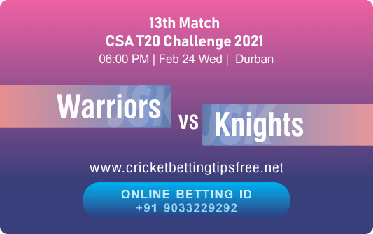 Cricket Betting Tips And Match Prediction For Warriors vs Knights 13th Match With Online Betting Tips Cbtf Cricket-Free Cricket Tips-Match Tips-Jsk Tips